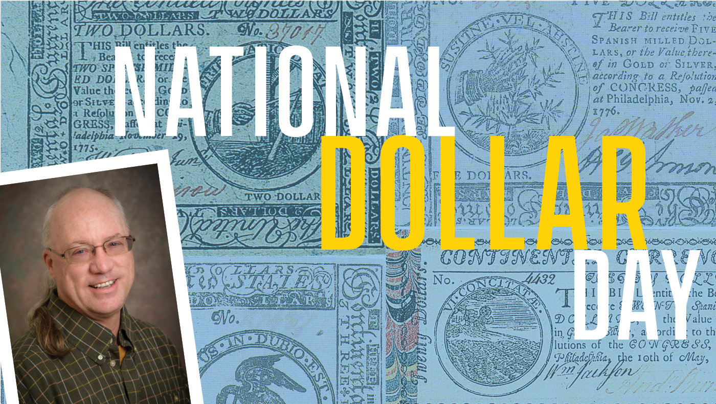 National Dollar Day:  UD economics professor uncovers a strange feature of the original U.S. dollar