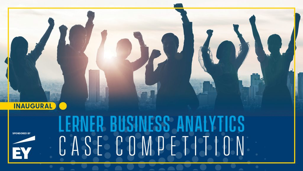 EY is sponsoring the inaugural Lerner Business Analytics Case Competition for UD students to gain experience applying their business analytics skills.