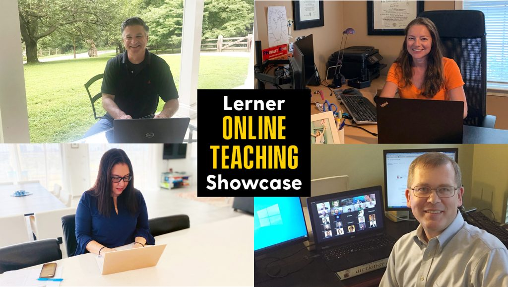 Lerner faculty members Vincent DiFelice (top left), Julia Bayuk (top right), Michal Herzenstein (bottom left) and Derron Bishop (bottom right) join the Lerner Online Teaching Virtual Showcase from their homes.